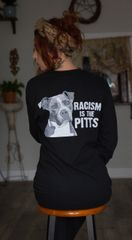 Racism is the Pitts Long Sleeve Shirt
