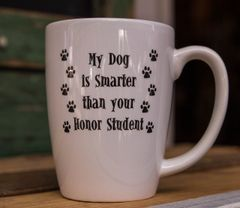 My Dog is Smarter Than Your Honor Student Mug