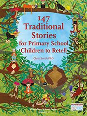 147 Traditional Stories for Primary School Children to Retell Chris Smith