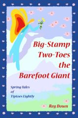 Big-Stamp Two-Toes the Barefoot Giant ~ Spring Tales of Tiptoes Lightly by Reg Downs