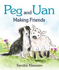 Peg and Uan Making Friends by Author and Illustrator Sandra Klaassen