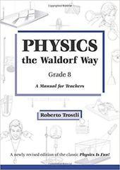 Physics the Waldorf Way - Grade 8