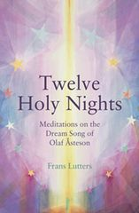 The Twelve Holy Nights Meditations on the Dream Song of Olaf Åsteson Frans Lutters Translated by Philip Mees