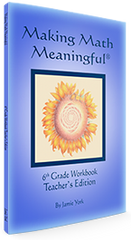 Making Math Meaningful: A 6th Grade Workbook -Teacher's Edition by Jamie York