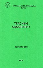 Teaching Geography by Roy Wilkinson