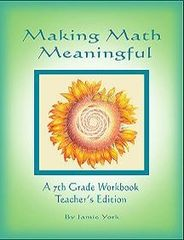 Making Math Meaningful: A 7th Grade Workbook – Teacher's Edition by Jamie York