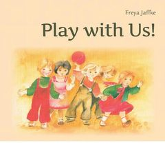 Play With Us: Social Games for Young Children by Freya Jaffke