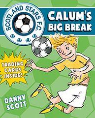 Calum's Big Break Scotland Stars F. C Book 3