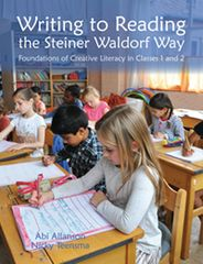 Writing to Reading the Steiner Waldorf Way Foundations of creative literacy in Classes 1 and 2 Abi Allanson and Nicky Teensma Foreword by Sebastian Paul Suggate