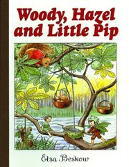 Woody, Hazel, and Little Pip Mini Edition Author and Illustrator Elsa Beskow
