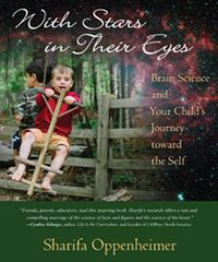 With Stars in Their Eyes Brain Science and Your Child's Journey toward the Self by Sharifa Oppenheimer