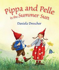 Pippa and Pelle in the Summer Sun by Author and Illustrator Daniela Drescher