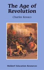 TThe Age of Revolution Waldorf Education Resources by Charles Kovacs