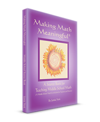 Making Math Meaningful: A Source Book for Teaching Middle School Math (formerly, A Middle School Math Curriculum). By Jamie York