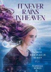 It Never Rains In Heaven
