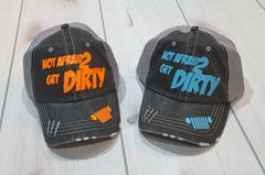 Not Afraid 2 Get Dirty Cap