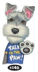 "Schnauzer Talk to the Paw Shirt Print - 8.5"" x 11"""