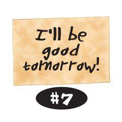 I'll be good tomorrow!