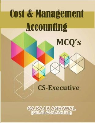 Paper 2 Cost & Management Accounting (MCQ's) For CS-Executive by CA Raj K  Agrawal