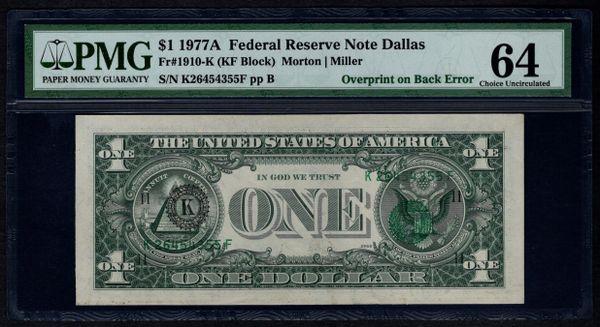 1977A $1 ERROR Overprint On Back PMG 64 Fr.1910-K Item #8030610-002