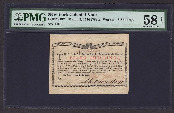 1776 8s New York Water Works Colonial Note PMG 58 EPQ NY-197 Eight Shillings Item #5010685-012