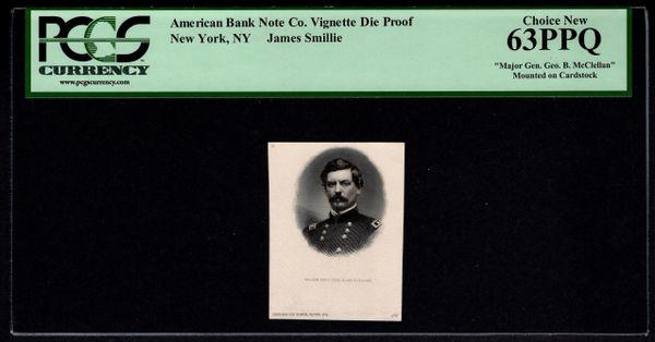 1800's Major General George B. McClellan Vignette Die Proof PCGS 63 PPQ James Smillie New York American Bank Note Co. Civil War Era Item #80598276