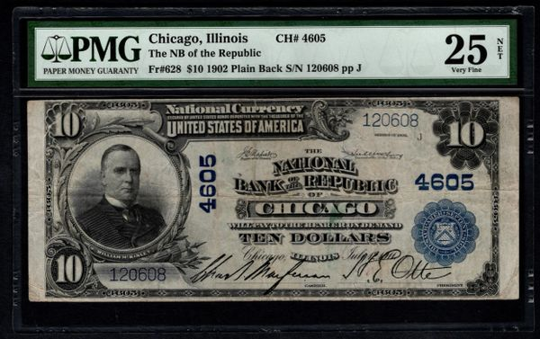 1902 $10 National Bank of the Republic Chicago Illinois PMG 25 NET Fr.628 Charter CH#4605 Item #5012926-002