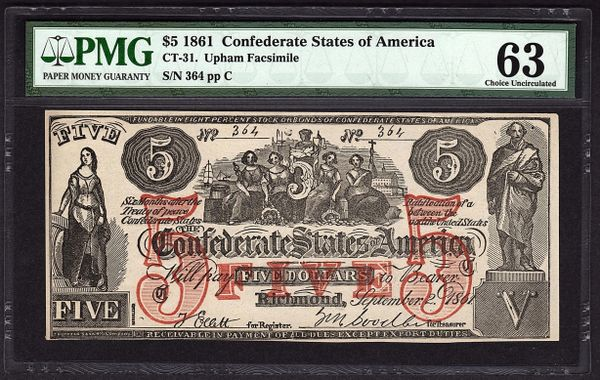1861 $5 CT-31 Upham Facsimile Confederate Currency PMG 63 Civil War Note Item #5004630-006
