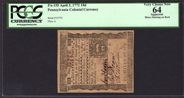 1772 Pennsylvania Colonial Note PCGS 64 APPARENT PA-155 18d Eighteen Pence Item #80617749