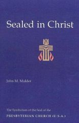 Sealed in Christ: The Symbolism of the Presbyterian Church