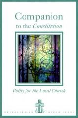 Companion to the Constitution: Polity for the Local Church 4th Edition