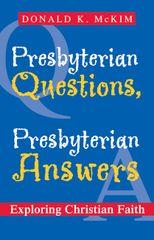 Presbyterian Questions, Presbyterian Answers Exploring Christian Faith 2003