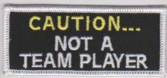 NOT A TEAM PLAYER