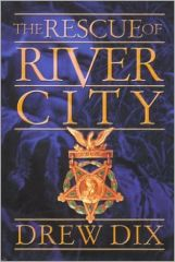 The RESCUE of RIVER CITY by Drew Dix's