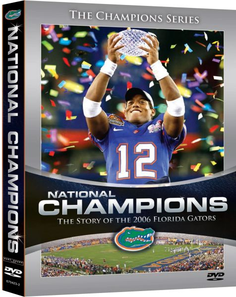 National Champions: The Story of the 2006 Florida Gators