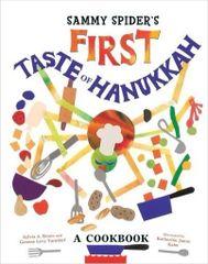 Sammy Spider's First Taste of Hanukkah A Cookbook