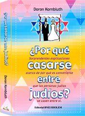 Por Que Casarse Entre Judios?PB by Doron Kornbluth