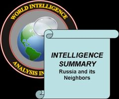 Intelligence Summary - Russia and its Neighbors