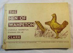 The Hen of Wahpeton (Or) Unjincila Wahpetun Etanhan Kin He 1943 #220