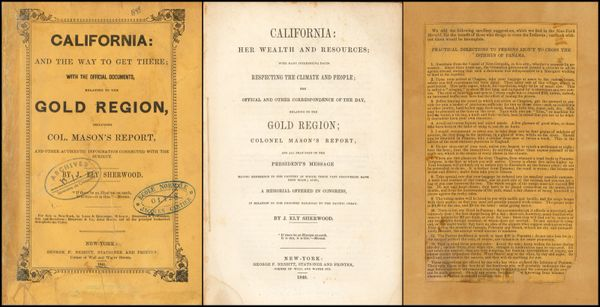 California: and the Way to Get There with the Official Documents Relating to the Gold Region...