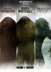 Small Town Monsters Volume 1: Bigfoot - featuring Minerva Monster, Beast of Whitehall, Boggy Creek Monster