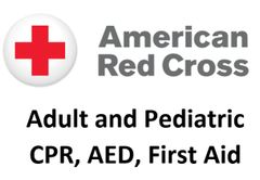 American Red Cross Adult and Pediatric CPR, AED and First Aid