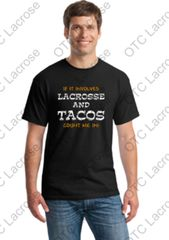 If It Involves Lacrosse and Tacos T-shirt