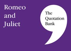 The Quotation Bank - Romeo and Juliet