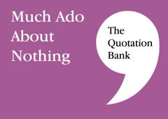 The Quotation Bank - Much Ado About Nothing