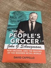 The People's Grocer John G. Schwegmann
