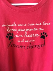 Animals Come Into Our Lives, Leave Pawprints on Our Hearts, And We Are Forever Changed T-Shirt