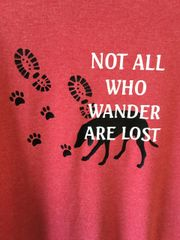 Not All Who Wander Are Lost Sweatshirt or Hoodie
