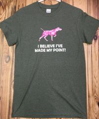 I Believe I've Made My Point! T-shirt