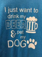 I Just Want to Drink my Beer and Pet my Dog Sweatshirt or Hoodie